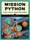 Mission Python: Code a Space Adventure Game! Cover Image