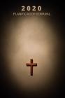 Planificador Y Organizador Semanal 2020 Con Citas Inspiradoras De La Biblia: Agenda Del Calendario Con Versículos Bíblicos Para Cristianos (Ddición En Cover Image