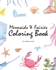 Mermaids and Fairies Coloring Book for Teens and Young Adults (8x10 Coloring Book / Activity Book) Cover Image