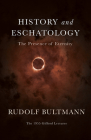 History and Eschatology: The Presence of Eternity Cover Image