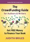 The Crowdfunding Guide for Authors & Writers Cover Image