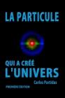 La Particule Qui a Créé l'Univers: Le Monopole Magnétique de Paul Dirac Cover Image