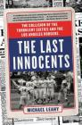 The Last Innocents: The Collision of the Turbulent Sixties and the Los Angeles Dodgers Cover Image