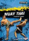 Muay Thai: Kickboxing Combat (Martial Arts Sports Zone) Cover Image