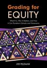 Grading for Equity: What It Is, Why It Matters, and How It Can Transform Schools and Classrooms Cover Image