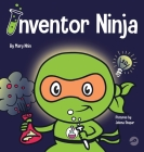 Inventor Ninja: A Children's Book About Creativity and Where Ideas Come From Cover Image