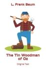 The Tin Woodman of Oz: Original Text Cover Image