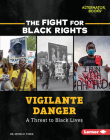 Vigilante Danger: A Threat to Black Lives Cover Image
