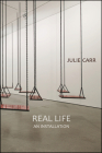 Real Life: An Installation Cover Image