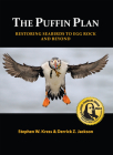 The Puffin Plan: Restoring Seabirds to Egg Rock and Beyond Cover Image