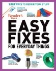 Reader's Digest Easy Fixes for Everyday Things: 1,020 Ways to Repair Your Stuff Cover Image