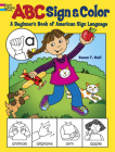 ABC Sign and Color: A Beginner's Book of American Sign Language (Dover Coloring Books) Cover Image