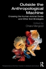Outside the Anthropological Machine: Crossing the Human-Animal Divide and Other Exit Strategies Cover Image