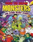 How to Draw Monsters and Other Scary Stuff Cover Image