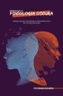 Secretos de la Psicología Oscura: Aprenda a influir en las personas y a persuadirlas con la PNL y la psicología oscura Cover Image