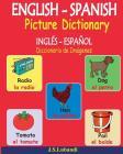 English - Spanish Picture Dictionary (Inglés - Español Diccionario de Imágenes) Cover Image
