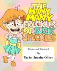 The Many, Many Freckles of Suzie Speckles Cover Image