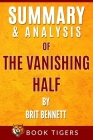 Summary and Analysis of: The Vanishing Half by Brit Bennett Cover Image