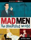 Mad Men: The Illustrated World Cover Image
