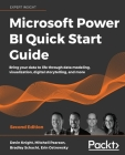 Microsoft Power BI Quick Start Guide - Second Edition: Bring your data to life through data modeling, visualization, digital storytelling, and more Cover Image