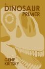 A Dinosaur Primer: Third Edition Cover Image