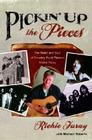 Pickin' Up the Pieces: The Heart and Soul of Country Rock Pioneer Richie Furay Cover Image