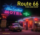 Route 66 Then and Now(r) (Then and Now#174;) Cover Image