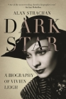 Dark Star: A Biography of Vivien Leigh Cover Image
