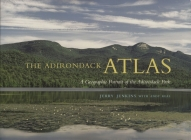 The Adirondack Atlas: A Geographic Portrait of the Adirondack Park Cover Image