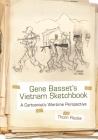 Gene Basset's Vietnam Sketchbook: A Cartoonist's Wartime Perspective Cover Image