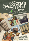 The Dogfish Head Book: 25 Years of Off-Centered Adventures Cover Image
