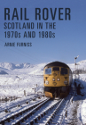 Rail Rover: Scotland in the 1970s and 1980s Cover Image
