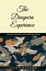 The Diaspora Experience: misplaced, displaced and redefining identity Cover Image