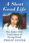 Short Good Life: Her Father Tells Liza's Story of Facing Death Cover Image