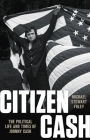 Citizen Cash: The Political Life and Times of Johnny Cash Cover Image
