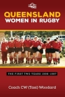 Queensland Women in Rugby: The First Two Years 1996-1997 Cover Image