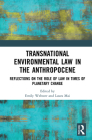 Transnational Environmental Law in the Anthropocene: Reflections on the Role of Law in Times of Planetary Change Cover Image