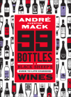99 Bottles: A Black Sheep's Guide to Life-Changing Wines Cover Image