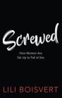 Screwed: How Women Are Set Up to Fail at Sex Cover Image