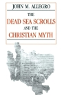 The Dead Sea Scrolls and the Christian Myth Cover Image