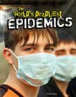 The World's Deadliest Epidemics Cover Image