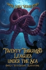 Twenty Thousand Leagues under the Sea: Complete With Original Illustrations Cover Image