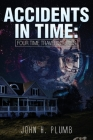 Accidents in Time: Four Time Travel Stories Cover Image