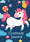 Gratitude Journal: Cute Unicorn Cover, 90 Day Gratitude Journal for Kids, Teens and Little Girls, Daily Prompts for Writing & Record I Am Cover Image