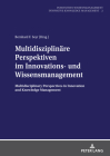 Multidisziplinäre Perspektiven im Innovations- und Wissensmanagement; Multidisciplinary Perspectives in Innovation and Knowledge Management Cover Image