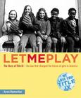 Let Me Play: The Story of Title IX: The Law That Changed the Future of Girls in America Cover Image