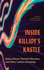 Inside Killjoy's Kastle: Dykey Ghosts, Feminist Monsters, and Other Lesbian Hauntings Cover Image