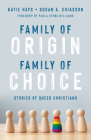 Family of Origin, Family of Choice: Stories of Queer Christians Cover Image