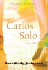 Carlos Solo (Beautifully Unbroken #9) Cover Image