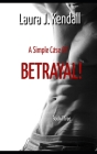 A Simple Case of Betrayal: A Kendall Rose Mystery Cover Image